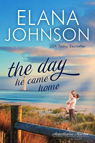 The Day He Came Home: Sweet Contemporary Romance (Hawthorne