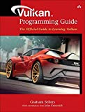 Vulkan Programming Guide: The Official Guide to...