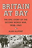 Britain at Bay: The Epic Story of the Second World War, 1938-1941 (KNOPF)
