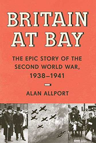 Image of Britain at Bay: The Epic Story of the Second World War, 1938-1941 (KNOPF)