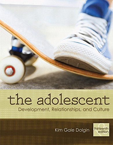 The Adolescent: Development, Relationships, and Culture (13th Edition)