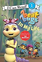 Beat Bugs: In My Life (I Can Read Level 1)