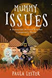 Mummy Issues (Sunnyside Retired Witches Community Book 3)