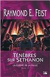 La Guerre de la Faille, tome 3 - Ténèbres sur Sethanon de Raymond E. Feist ( 23 août 2005 ) - 23/08/2005