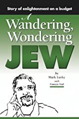 A Wandering, Wondering Jew: Story of enlightenment on a budget Kindle Edition