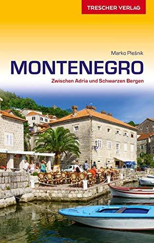 Reiseführer Montenegro: Zwischen Adria und Schwarzen Bergen (Trescher-Reiseführer)
