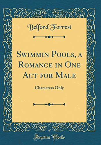 Swimmin Pools, a Romance in One Act for Male: Characters Only (Classic Reprint)