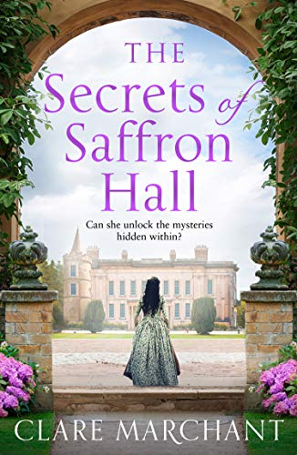 The Secrets of Saffron Hall: An absolutely gripping Tudor historical fiction novel by [Clare Marchant]