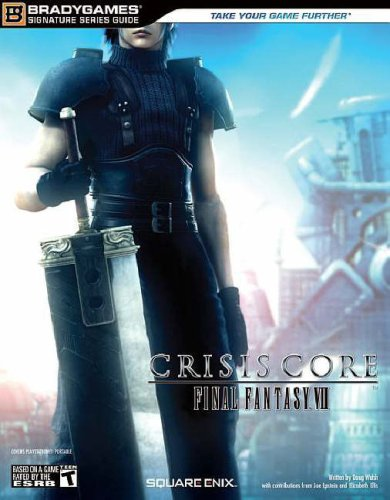 Crisis Core: Final Fantasy VII Signature Series Guide (Bradygames Signature Series Guides)