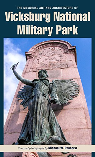 Compare Textbook Prices for The Memorial Art and Architecture of Vicksburg National Military Park  ISBN 9781606352199 by Panhorst, Michael W.