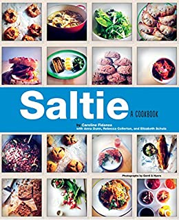 Saltie: A Cookbook by [Caroline Fidanza, Gentyl & Hyers, Anna Dunn]