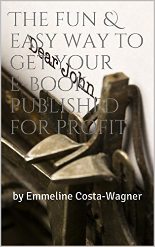 The fun & easy way to get your e-book published for profit: by Emmeline Costa-Wagner by [Emmeline Costa-Wagner]