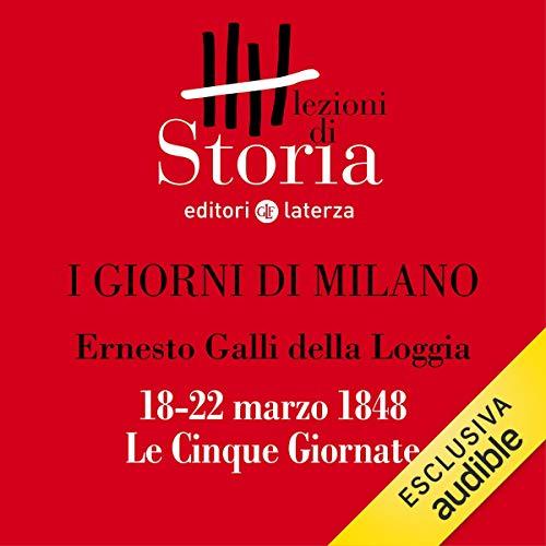 I giorni di Milano - 18-22 marzo 1848. Le Cinque Giornate copertina