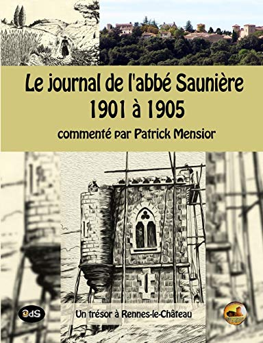 Le journal de l'abbe Sauniere 1901 a 1905: un trésor à Rennes-le-Château (Serpent Rouge, Band 41)