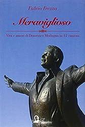 Meraviglioso. Vita e amori di Domenico Modugno in 12 canzoni