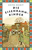 Edith Nesbit, Die Eisenbahnkinder: Anaconda Kinderbuchklassiker