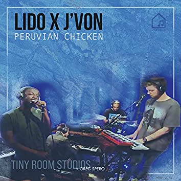 Peruvian Chicken (Tiny Room Sessions)