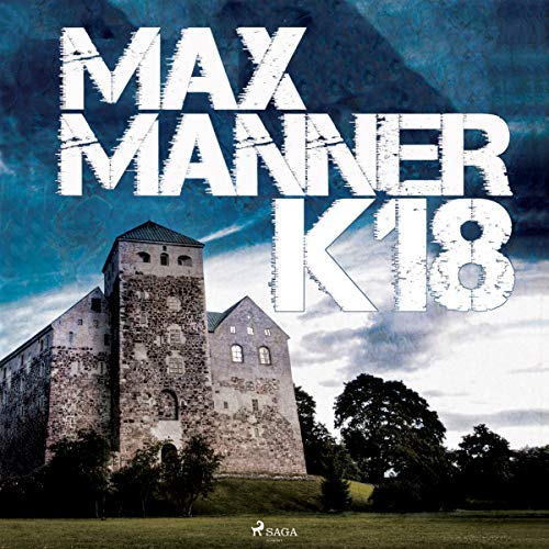 K18                   By:                                                                                                                                 Max Manner                               Narrated by:                                                                                                                                 Krista Putkonen-Örn                      Length: 13 hrs and 18 mins     Not rated yet     Overall 0.0