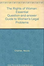 The Rights of Woman: Essential Question-and-answer Guide to Women's Legal Problems