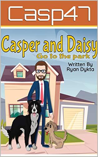 Casper and Daisy: Go To The Park (Casper And Daisy Be Kind) (English Edition)