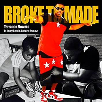 Broke to Made (feat. Remy Redd & General Swoove)