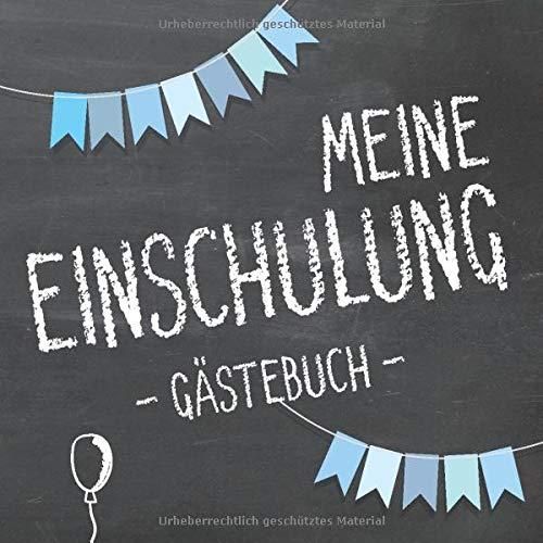 Meine Einschulung, Gästebuch: Erinnerungsalbum & Erinnerungsbuch (Junge) zum Schulanfang, das...