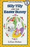 Silly Tilly and the Easter Bunny (An I Can Read Book, Level 1)