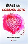 Érase un corazón roto: @davidgmescritor par García Marín