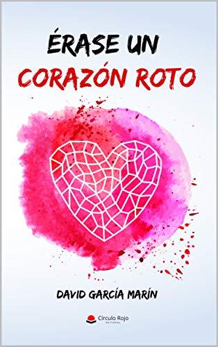 Érase un corazón roto: @davidgmescritor eBook: García Marín, David ...