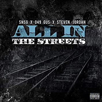 All in the Streets (feat. 049 Gus & Steven Jordan)