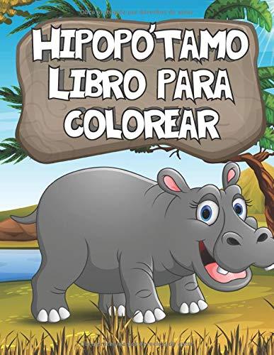 Hipopótamo  Libro Para Colorear: Libro de colorear de animales de hipopótamo y zoológico para niños pequeños, 30 diseños grandes, simples y divertidos (Hippo Coloring Book For Kids)