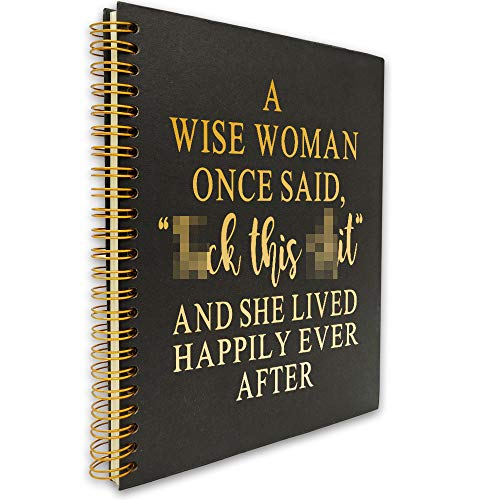 A Wise Woman Once Said Funny Inspirational Hardcover Spiral Notebook/Journal, Gold Foil Words, Gold Wire-o Spiral, Notes Diary Book Gift for Women, Friend, Sister, Daughter