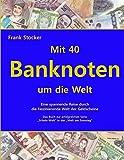 Mit 40 Banknoten um die Welt: Eine spannende Reise durch die faszinierende Welt der Geldscheine