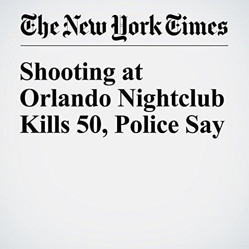 Shooting at Orlando Nightclub Kills 50, Police Say cover art