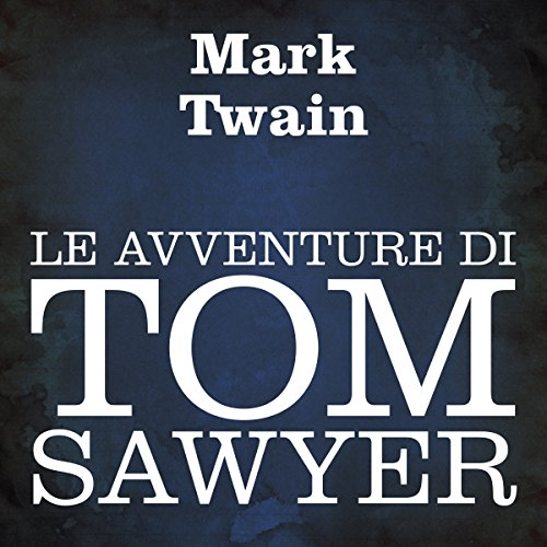 Le avventure di Tom Sawyer [The Adventures of Tom Sawyer] audiobook cover art