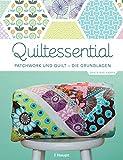 Quiltessential: Patchwork und Quilt - die Grundlagen - Erin Burke Harris