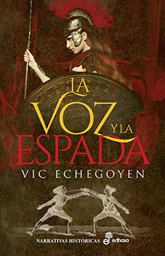 La voz y la espada (Narrativas Históricas) de [Vic Echegoyen]
