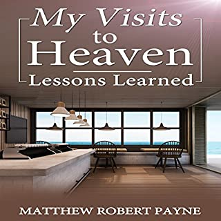 My Visits to Heaven: Lessons Learned cover art