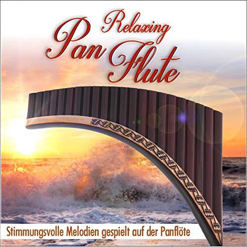 Relaxing Pan Flute, Stimmungsvolle Melodien gespielt auf der Panflöte