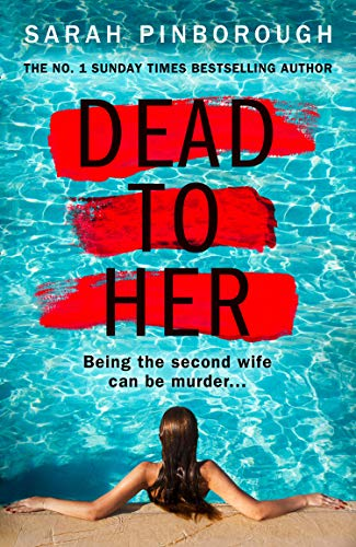 Dead to Her: The most gripping crime thriller book you have to read in 2020 from the No. 1 Sunday Times bestselling author! by [Sarah Pinborough]