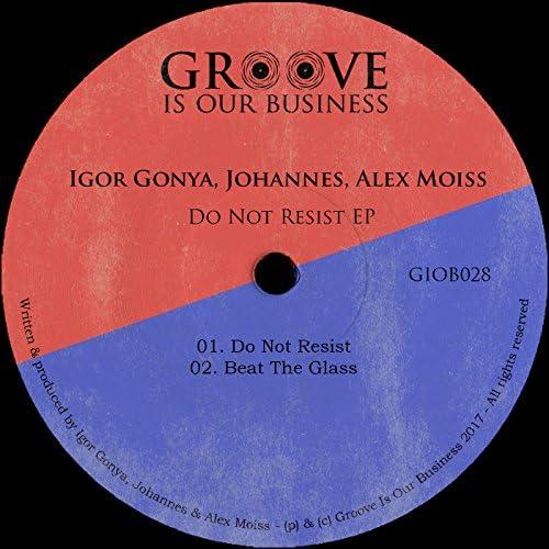 Igor Gonya, Johannes, Alex Moiss
