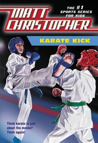 Karate Kick (Matt Christopher Sports Classics) (English Edition)