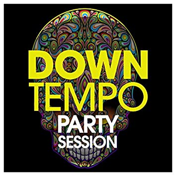 Downtempo Party Session 2020