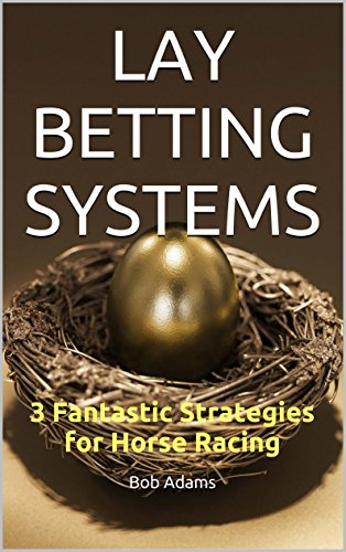 About lay betting systems vegas bet on presidential election