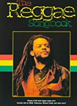 The Reggae Songbook: Sixteen of the Best Reggae Songs Ever! Includes Hits by Ub40, Yellowman, Musical Youth, and Many More!