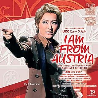 月組宝塚大劇場公演 日本オーストリア友好150周年記念 UCCミュージカル 『I AM FROM AUSTRIA-故郷は甘き調べ-』