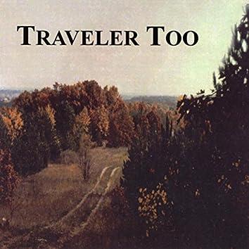 Traveler Too