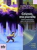 Céleste, ma planète - Conte symphonique pour voix et orchestre - Folio Junior - 06/02/2014