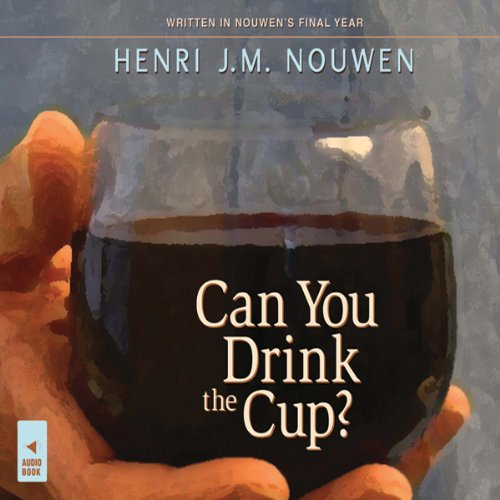 Can You Drink the Cup? audiobook cover art