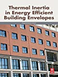 Thermal Inertia in Energy Efficient Building Envelopes (English Edition)